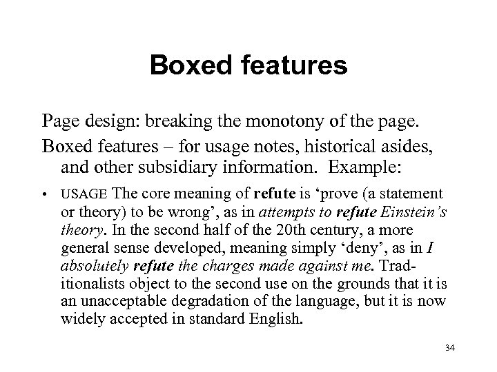 Boxed features Page design: breaking the monotony of the page. Boxed features – for