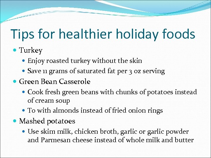 Tips for healthier holiday foods Turkey Enjoy roasted turkey without the skin Save 11