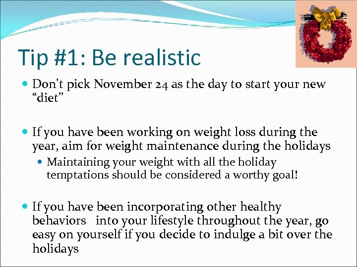 Tip #1: Be realistic Don't pick November 24 as the day to start your
