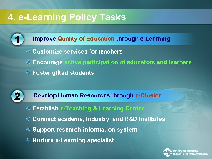 4. e-Learning Policy Tasks Improve Quality of Education through e-Learning Customize services for teachers