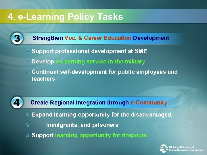 4. e-Learning Policy Tasks Strengthen Voc. & Career Education Development Support professional development at
