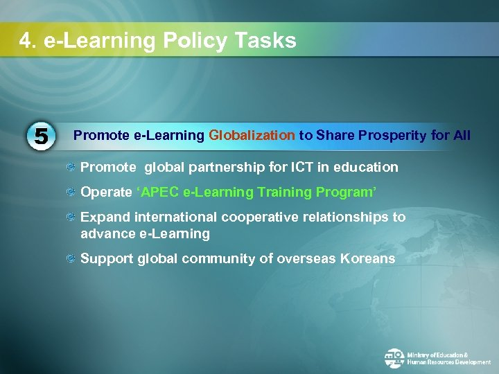 4. e-Learning Policy Tasks Promote e-Learning Globalization to Share Prosperity for All Promote global