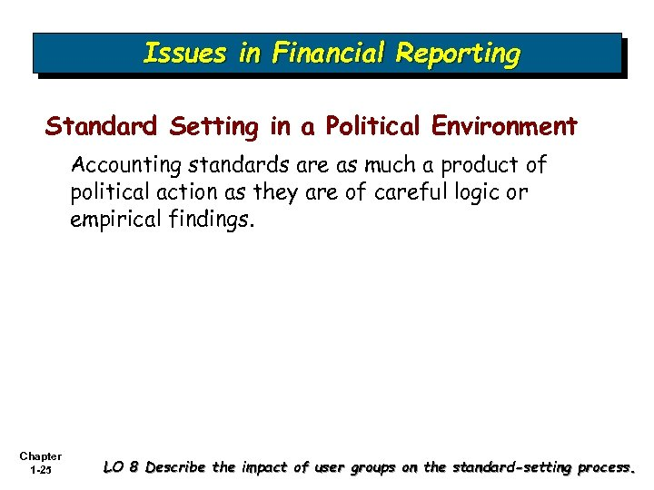Issues in Financial Reporting Standard Setting in a Political Environment Accounting standards are as
