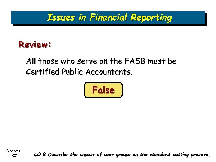 Issues in Financial Reporting Review: All those who serve on the FASB must be