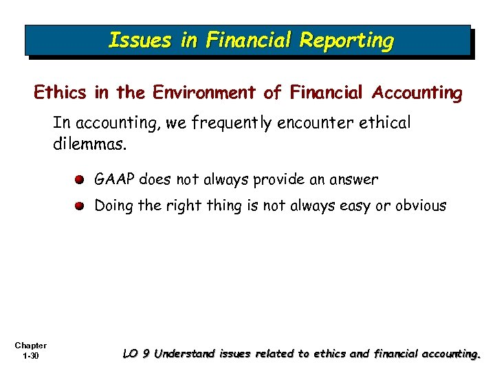 Issues in Financial Reporting Ethics in the Environment of Financial Accounting In accounting, we