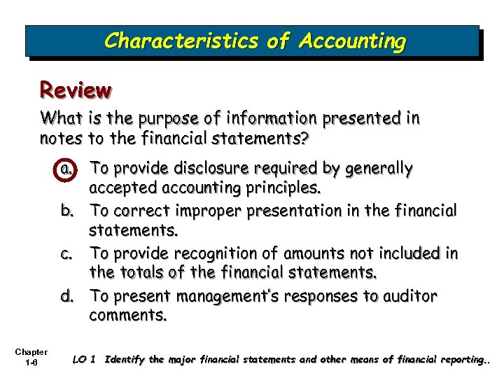 Characteristics of Accounting Review What is the purpose of information presented in notes to