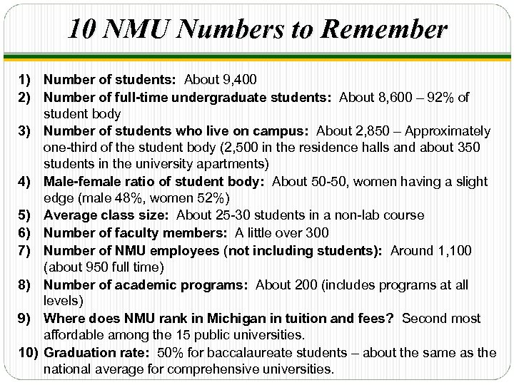 10 NMU Numbers to Remember 1) Number of students: About 9, 400 2) Number