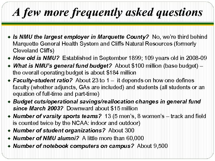 A few more frequently asked questions ® ® ® ® ® Is NMU the