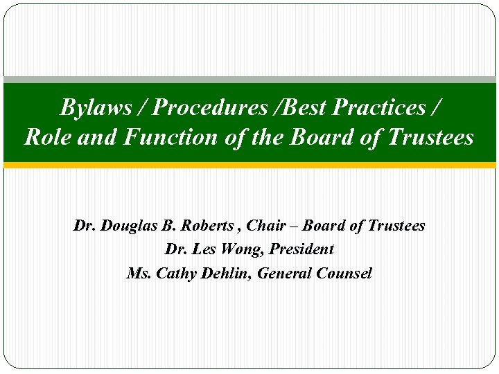 Bylaws / Procedures /Best Practices / Role and Function of the Board of Trustees