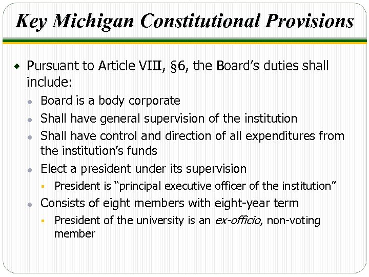 Key Michigan Constitutional Provisions ® Pursuant to Article VIII, § 6, the Board's duties