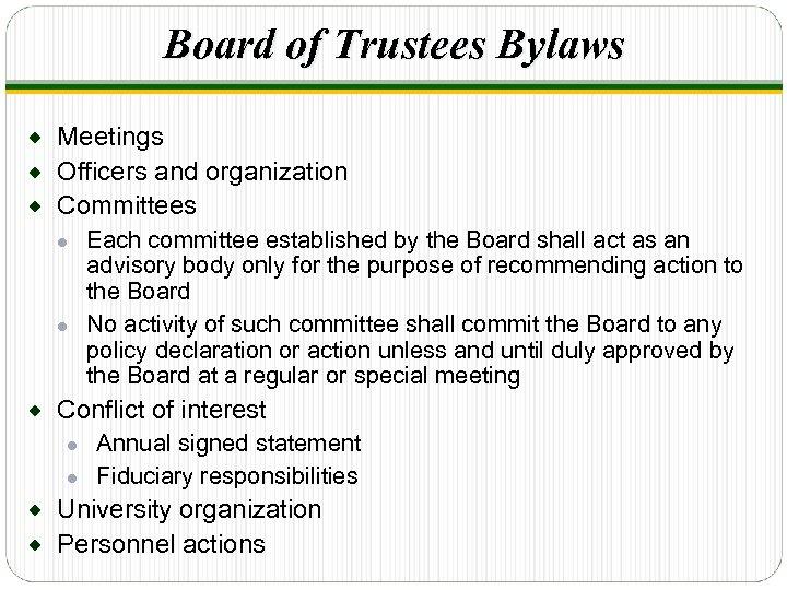 Board of Trustees Bylaws Meetings ® Officers and organization ® Committees ® Each committee