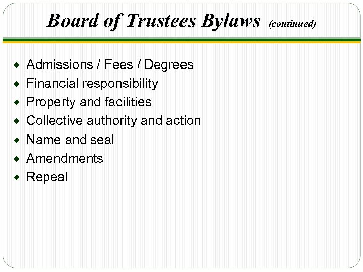 Board of Trustees Bylaws ® ® ® ® Admissions / Fees / Degrees Financial