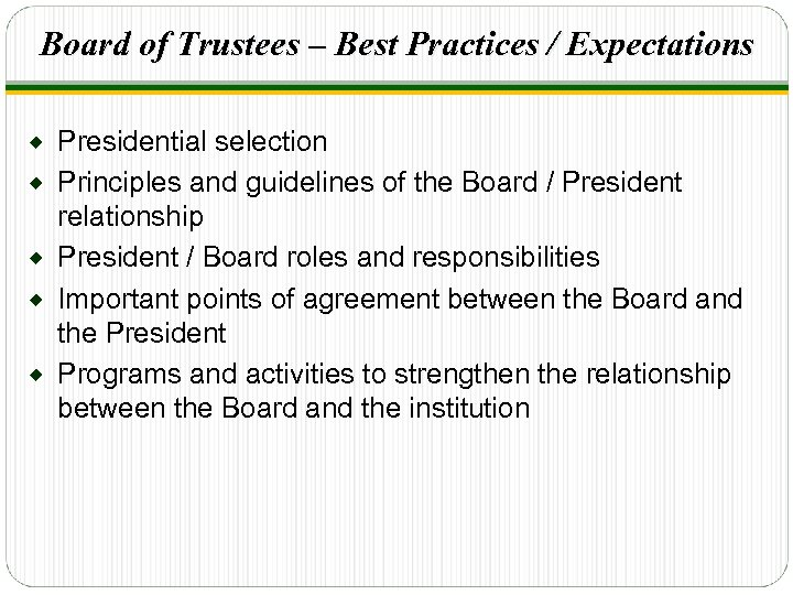 Board of Trustees – Best Practices / Expectations ® ® ® Presidential selection Principles