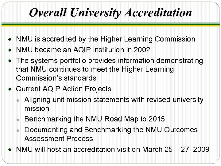 Overall University Accreditation ® ® ® NMU is accredited by the Higher Learning Commission