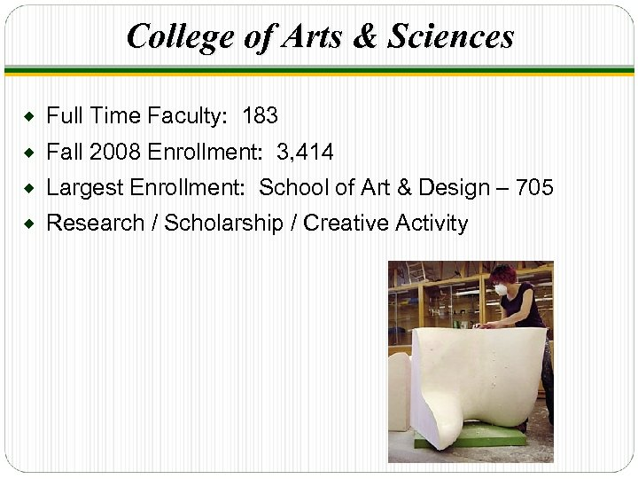 College of Arts & Sciences ® Full Time Faculty: 183 ® Fall 2008 Enrollment: