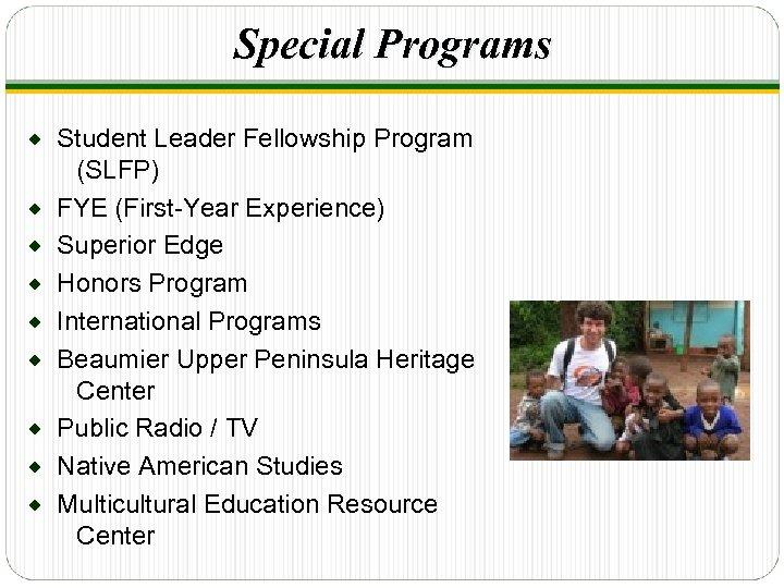 Special Programs ® ® ® ® ® Student Leader Fellowship Program (SLFP) FYE (First-Year