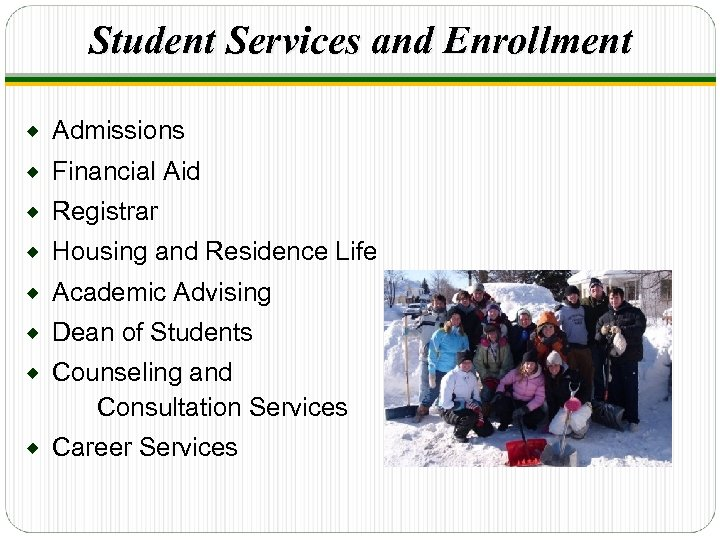 Student Services and Enrollment ® Admissions ® Financial Aid ® Registrar ® Housing and