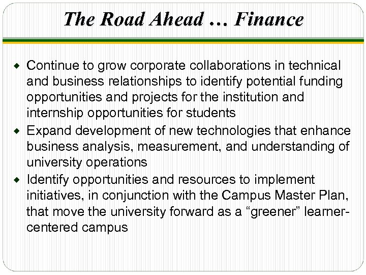 The Road Ahead … Finance Continue to grow corporate collaborations in technical and business