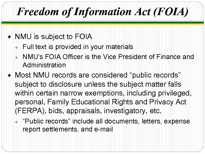 Freedom of Information Act (FOIA) ® NMU is subject to FOIA Full text is