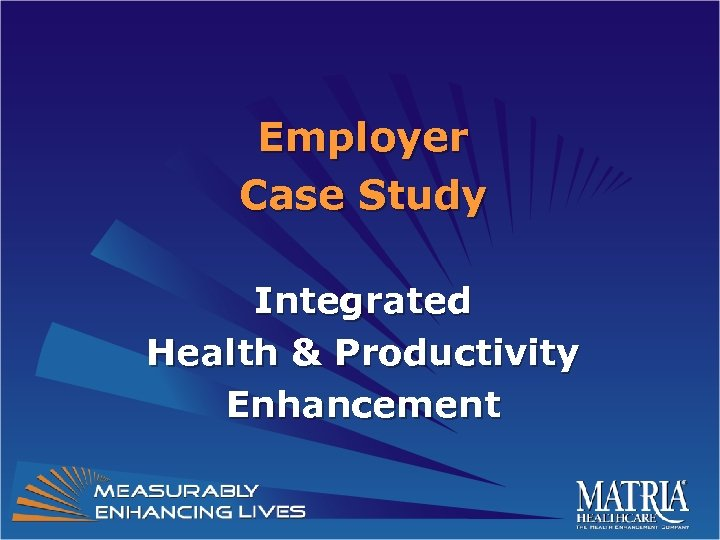 Employer Case Study Integrated Health & Productivity Enhancement
