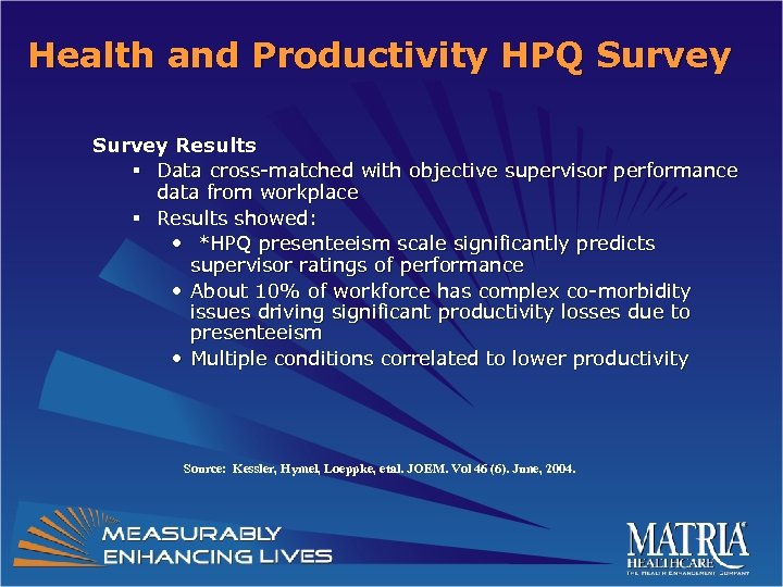 Health and Productivity HPQ Survey Results § Data cross-matched with objective supervisor performance data