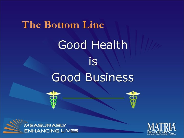 The Bottom Line Good Health is Good Business