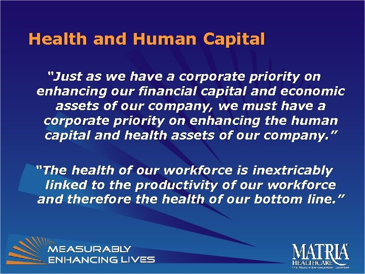 "Health and Human Capital ""Just as we have a corporate priority on enhancing our"