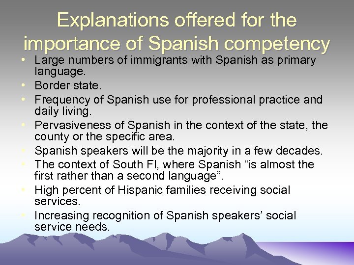 Explanations offered for the importance of Spanish competency • Large numbers of immigrants with
