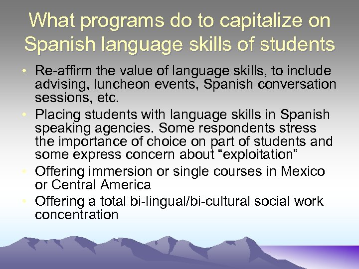 What programs do to capitalize on Spanish language skills of students • Re-affirm the
