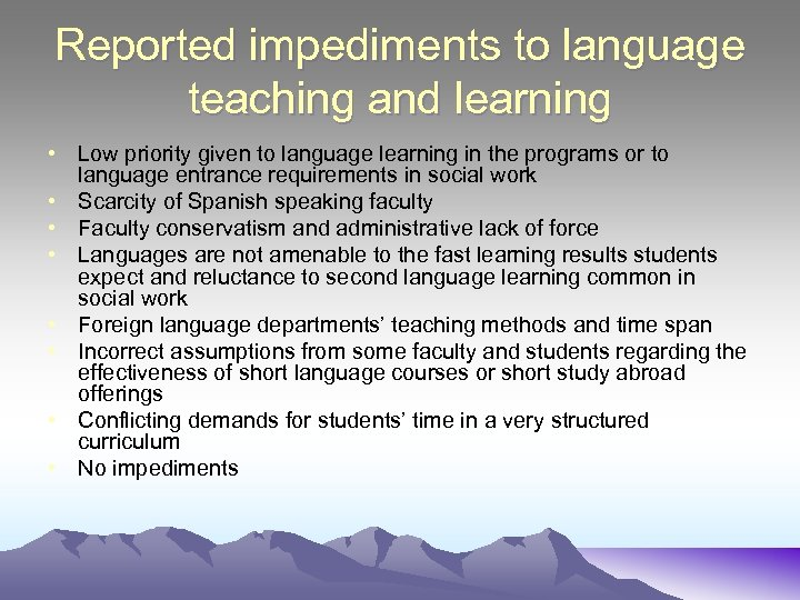 Reported impediments to language teaching and learning • Low priority given to language learning