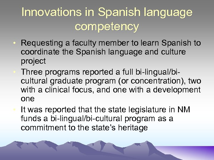 Innovations in Spanish language competency • Requesting a faculty member to learn Spanish to