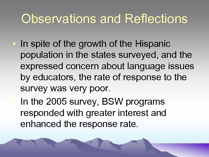 Observations and Reflections • In spite of the growth of the Hispanic population in
