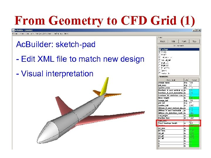 From Geometry to CFD Grid (1) Ac. Builder: sketch-pad - Edit XML file to