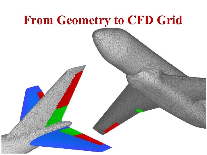 From Geometry to CFD Grid ICAS Paper no. 282 Nice, September 2010 A. Da-Ronch@liverpool.