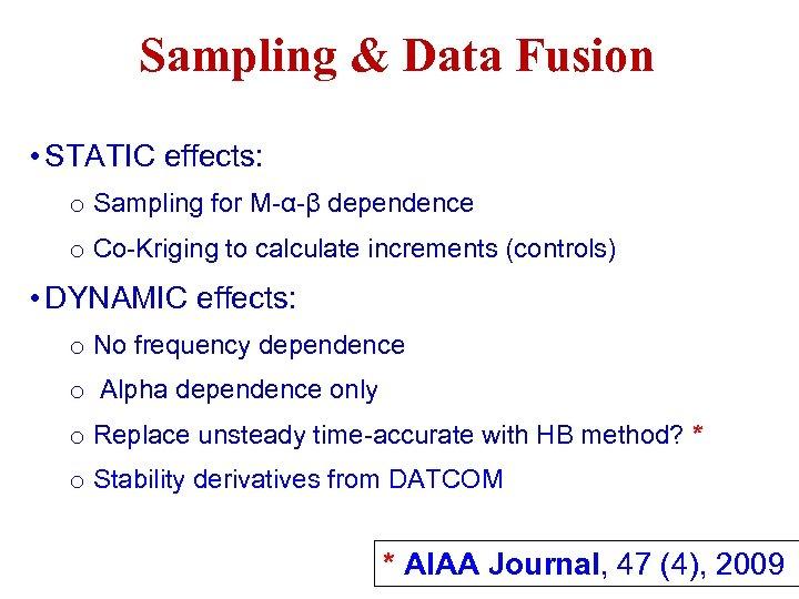 Sampling & Data Fusion • STATIC effects: o Sampling for M-α-β dependence o Co-Kriging