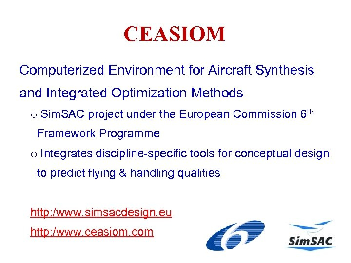 CEASIOM Computerized Environment for Aircraft Synthesis and Integrated Optimization Methods o Sim. SAC project