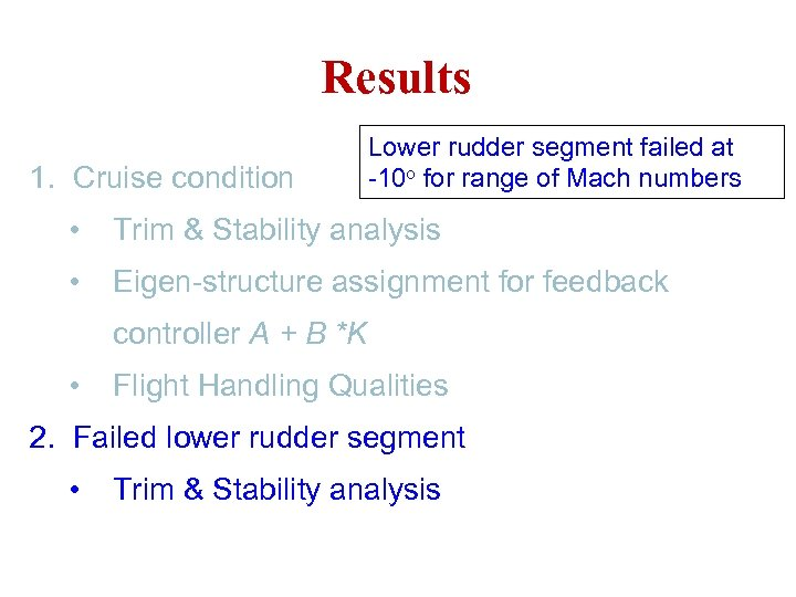 Results 1. Cruise condition Lower rudder segment failed at -10 o for range of