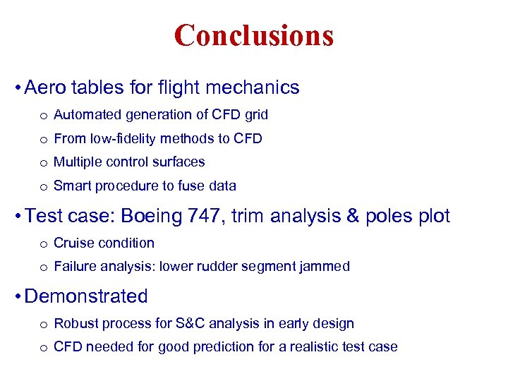 Conclusions • Aero tables for flight mechanics o Automated generation of CFD grid o
