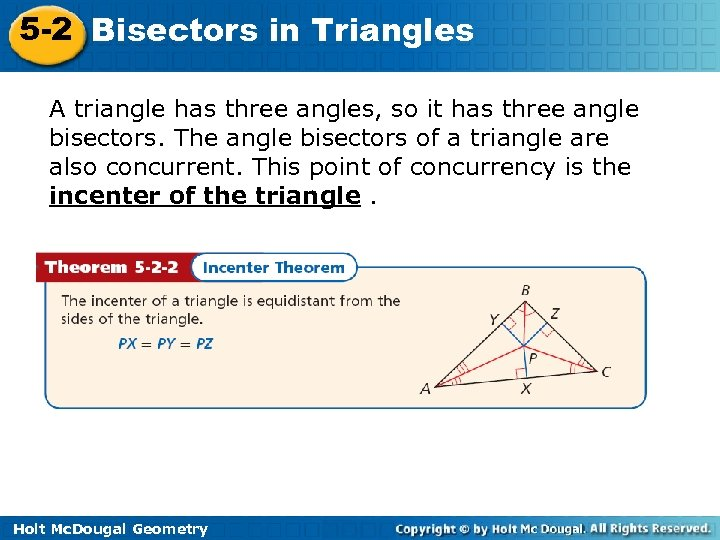 5 -2 Bisectors in Triangles A triangle has three angles, so it has three