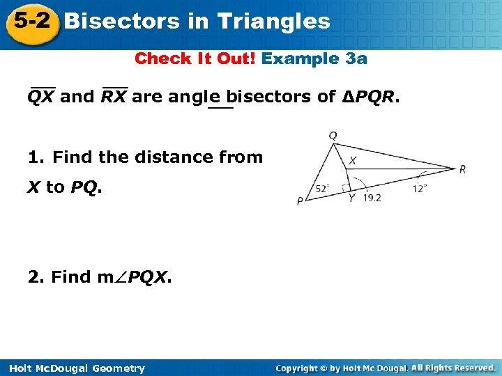 5 -2 Bisectors in Triangles Check It Out! Example 3 a QX and RX