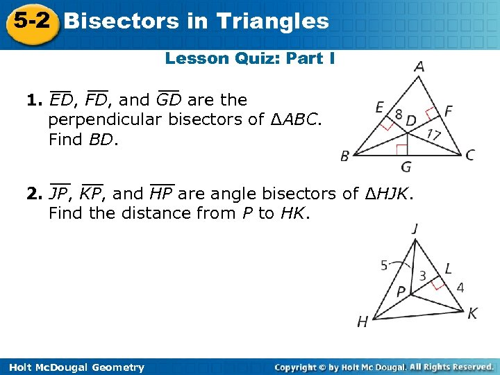 5 -2 Bisectors in Triangles Lesson Quiz: Part I 1. ED, FD, and GD