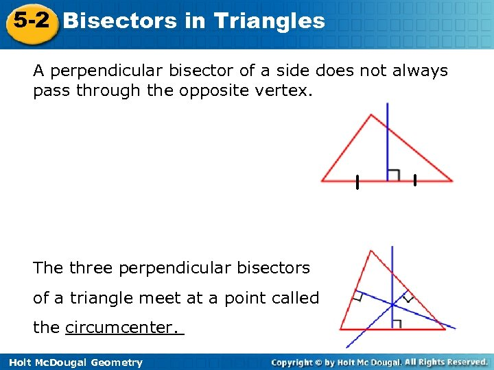 5 -2 Bisectors in Triangles A perpendicular bisector of a side does not always