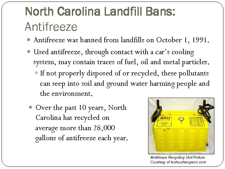 North Carolina Landfill Bans: Antifreeze was banned from landfills on October 1, 1991. Used