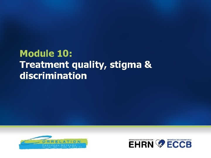 Module 10: Treatment quality, stigma & discrimination