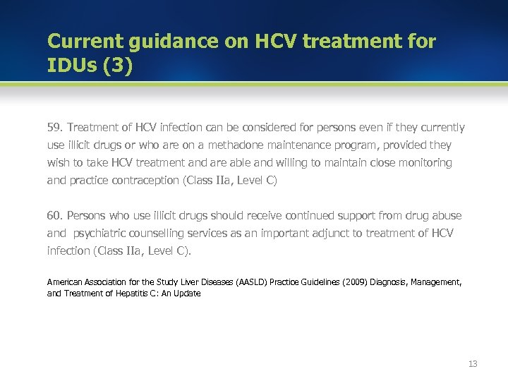 Current guidance on HCV treatment for IDUs (3) 59. Treatment of HCV infection can