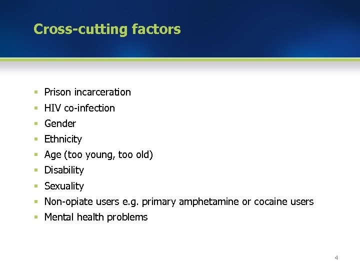 Cross-cutting factors § Prison incarceration § HIV co-infection § Gender § Ethnicity § Age