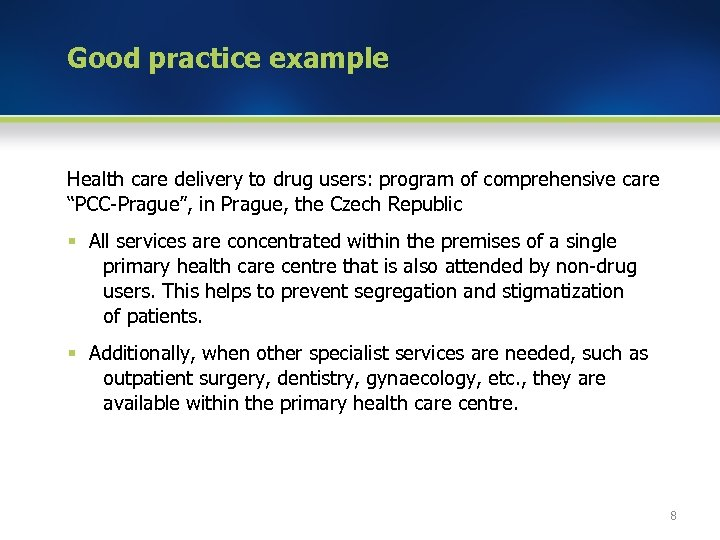 """Good practice example Health care delivery to drug users: program of comprehensive care """"PCC-Prague"""","""