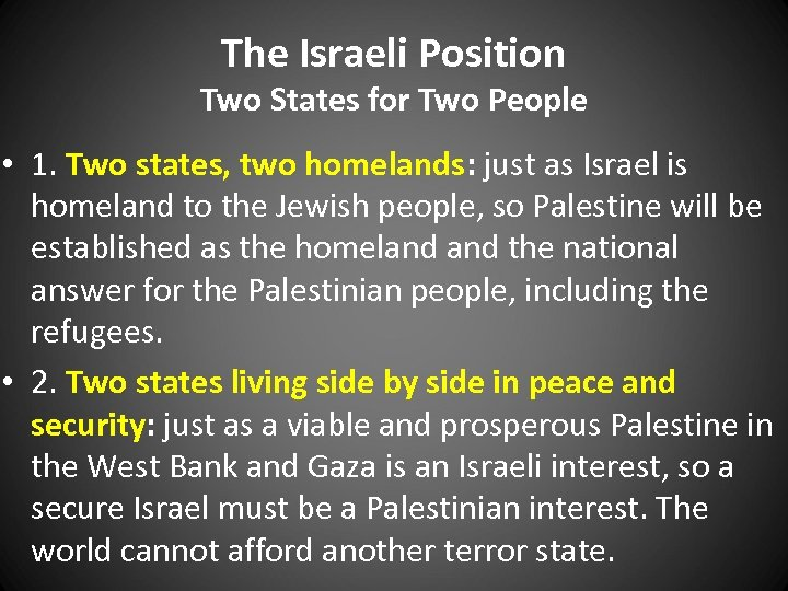 The Israeli Position Two States for Two People • 1. Two states, two homelands: