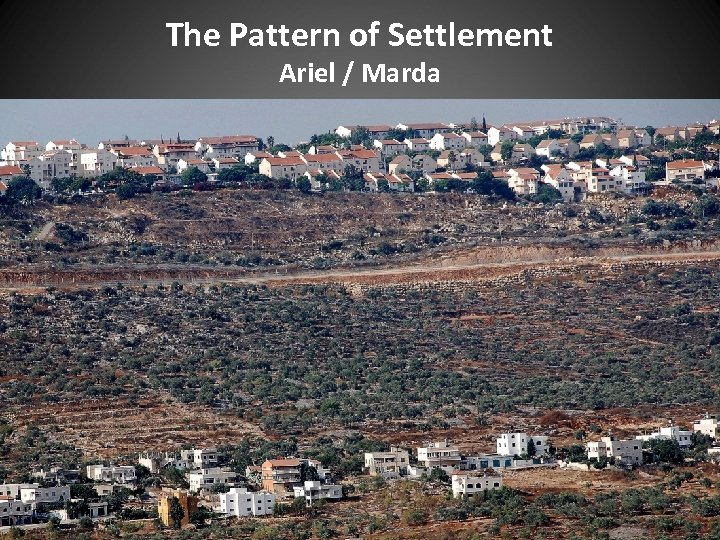 The Pattern of Settlement Ariel / Marda