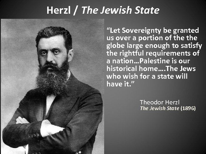"Herzl / The Jewish State ""Let Sovereignty be granted us over a portion of"